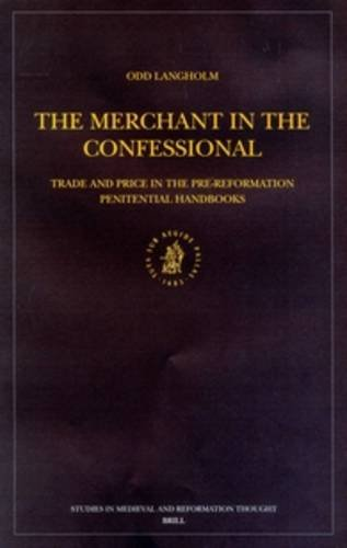 the-merchant-in-the-confessional-trade-and-price-in-the-pre-reformation-penitential-handbooks-studies-in-medieval-and-reformation-thought