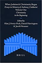 When Judaism and Christianity Began: Essays…