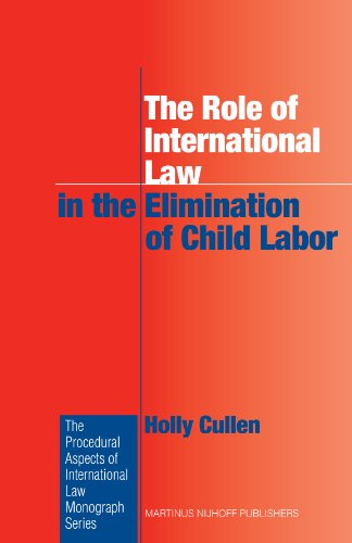 the-role-of-international-law-in-the-elimination-of-child-labor-procedural-aspects-of-international-law-monograph