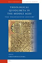 Theological Quodlibeta in the Middle Ages:…