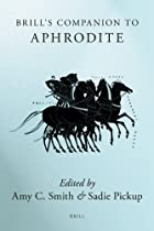 Brill's Companion to Aphrodite by Amy…