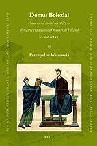 Domus Bolezlai: Values and social identity…