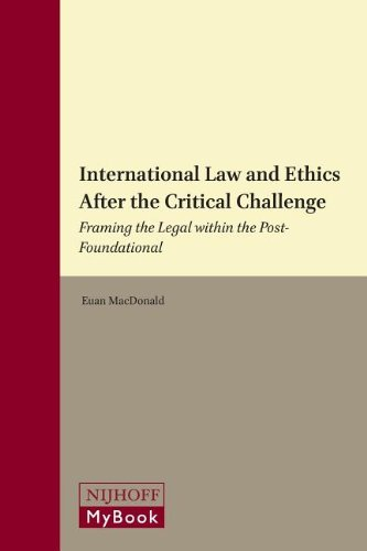 international-law-and-ethics-after-the-critical-challenge-the-erik-castren-institute-monographs-on-international-law-and-human-rights