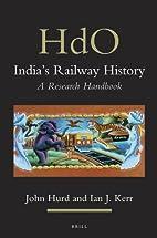 India's railway history a research handbook…