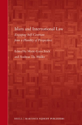 islam-and-international-law-engaging-self-centrism-from-a-plurality-of-perspectives-brills-arab-and-islamic-laws
