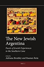 The new Jewish Argentina : facets of Jewish…