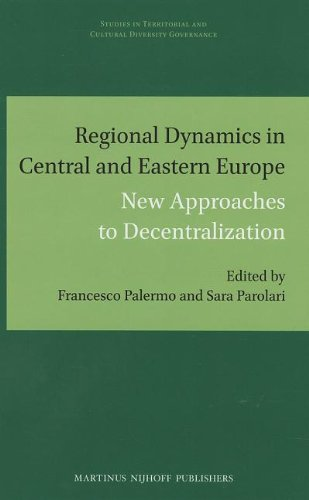 regional-dynamics-in-central-and-eastern-europe-new-approaches-to-decentralization-studies-in-territorial-and-cultural-diversity-governance