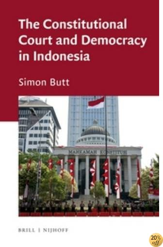 The Constitutional Court and Democracy in Indonesia