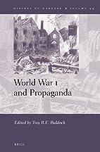 World War I and Propaganda by Troy R. E.…