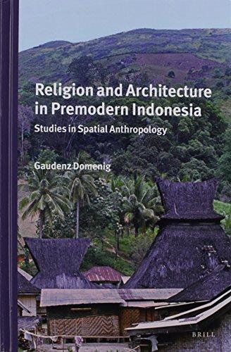 religion-and-architecture-in-premodern-indonesia-studies-in-spatial-anthropology-verhandelingen-van-het-koninklijk-instituut-voor-taal-land-en-volkenkunde