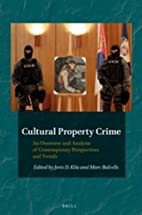 Cultural Property Crime: An Overview and…