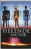 De helende factor by Bob Th. Hornstra