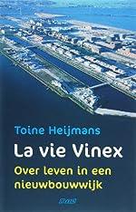 La vie Vinex over leven in een nieuwbouwwijk - Toine Heijmans