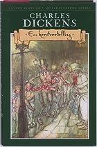 Een kerstvertelling by Charles Dickens