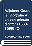 Plas, Michel van der: Mijnheer Gezelle: Biografie Van Een Priester-Dichter (1830-1899)