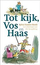 Tot kijk, vos en haas by Sylvia Vanden Heede