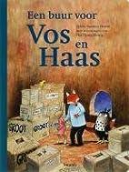 Een buur voor Vos en Haas by Sylvia Vanden…