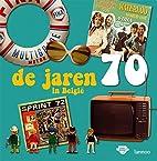 De jaren 70 in België by Gent Huis van…
