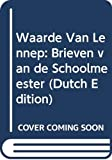 Linde, Gerrit van de: Waarde Van Lennep: Brieven Van De Schoolmeester