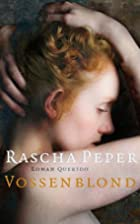 Vossenblond : roman by Rascha Peper