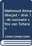 Mahmoud Ahmadinejad de nucleaire sfinx van…