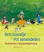 Een mandje vol amandelen by W.J. Stam-van…