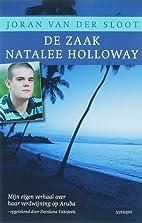 De zaak Natalee Holloway : mijn eigen…
