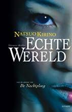 Echte wereld by Natsuo Kirino
