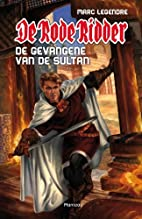 De gevangene van de sultan by Marc Legendre