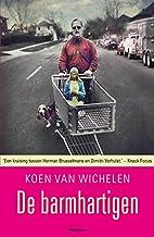 De barmhartigen by Koen Van Wichelen