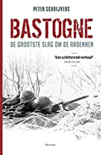 Bastogne de grootste slag om de Ardennen by…