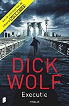 Executie by Dick Wolf