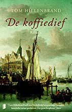 De koffiedief by Tom Hillenbrand