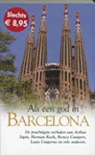 Als een god in Barcelona by Loek Polders