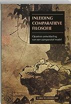 Inleiding comparatieve filosofie by Ulrich…