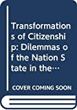 Benhabib, Seyla: Transformations of Citizenship: Dilemmas of the Nation State in the Era of Globalization (Spinoza lectures)