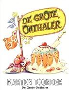 De grote onthaler by Marten Toonder