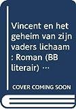 Kousbroek, Rudy: Vincent en het geheim van zijn vaders lichaam: Roman (BB literair) (Dutch Edition)