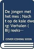 Campert, Remco: De jongen met het mes ; Nacht op de kale dwerg: Verhalen (Bij reeks) (Dutch Edition)