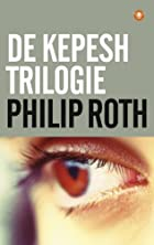 De Kepesh-trilogie by Philip Roth