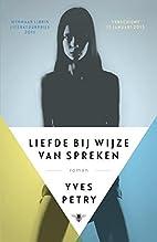 Liefde bij wijze van spreken roman by Yves…
