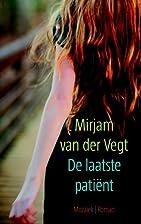 De laatste patiënt by Mirjam Van der Vegt