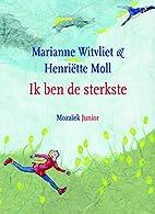 Ik ben de sterkste by Marianne Witvliet