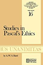 Studies in Pascal's ethics by A. W. S.…