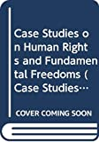 Veenhoven, W. A.: Case Studies on Human Rights And Fundamental Freedoms: A World Survey
