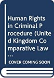 Andrews, J.: Human Rights in Criminal Procedure (United Kingdom comparative law series)