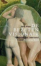 De bezeten visionair: Vijfhonderd jaar…