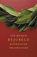 Bejubeld & verguisd by Fik Meijer