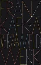 Verzameld Werk by Franz Kafka