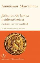 Julianus, de laatste heidense keizer nadagen…